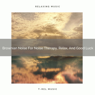 Brownian Noise For Noise Therapy, Relax, And Good Luck
