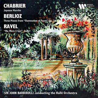 Chabrier:Joyeuse Marche - Berlioz:La Damnation De Faust - Ravel:Ma Mère L'Oye