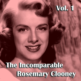 The Incomparable Rosemary Clooney, Vol. 1