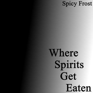 Where Spirits Get Eaten