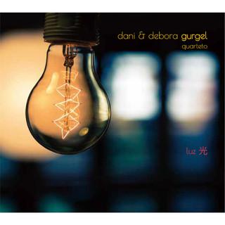 光 / 丹妮 & 黛博拉.巴西爵士四重奏樂團 (Luz:Dani & Debora Gurgel Quarteto)