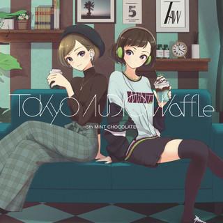 Tokyo Audio Waffle:五週年.薄荷巧克力 (Tokyo Audio Waffle - 5th Mint Chocolate -)