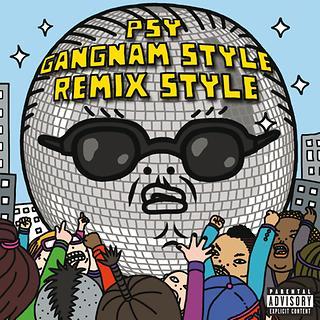 Gangnam Style (강남스타일) Remix Style EP (Explicit Version)