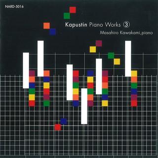 カプースチン ピアノ作品集3 (Kapustin Piano Works 3)