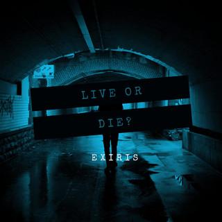 Live Or Die ?