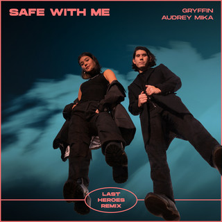 Safe With Me (Last Heroes Remix)