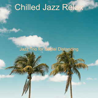 Jazz Trio For Social Distancing