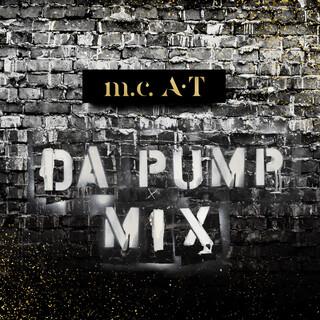 m.c.A・T DA PUMP MIX