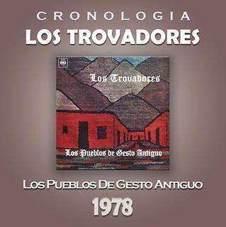 Los Trovadores Cronologia - Los Pueblos De Gesto Antiguo (1978)