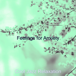 Feelings For Anxiety