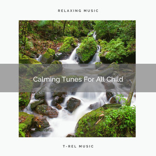 Calming Tunes For All Child