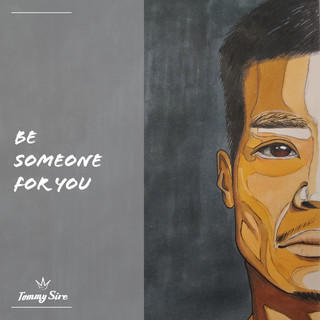 Be Someone For You