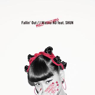 Fallin' Out / I Wanna No