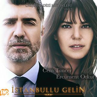 İstanbullu Gelin (Orijinal Dizi Müzikleri) Vol. 3
