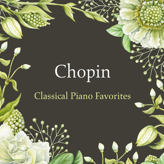 蕭邦 / 最愛鋼琴名曲輯  Classical Piano Favorites:Chopin