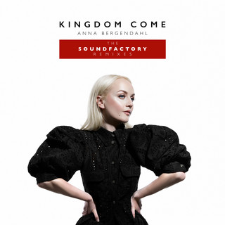 Kingdom Come (Feat. SoundFactory) (The SoundFactory Remixes)