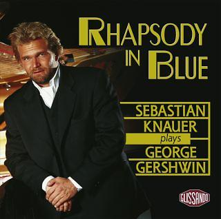 Rhapsody In Blue - Sebastian Knauer Plays George Gershwin
