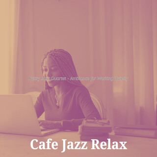 Sultry Jazz Quartet - Ambiance For Working Quietly