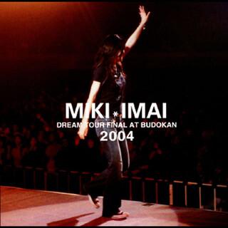 DREAM TOUR FINAL AT BUDOKAN 2004 (DREAM TOUR FINAL AT BUDOKAN 2004) (Dream Tour Final At Budokan 2004 (Dream Tour Final At Budokan 2004))