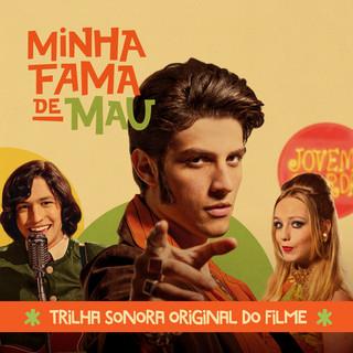 Minha Fama De Mau (Trilha Sonora Original Do Filme)