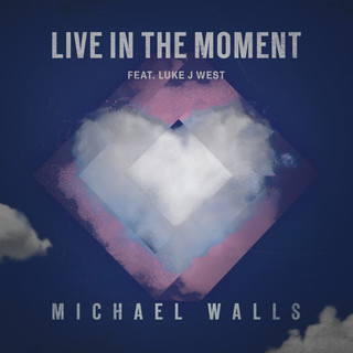Live In The Moment (Feat. Luke J West)