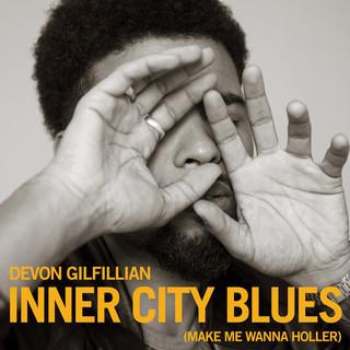 Inner City Blues (Make Me Wanna Holler)