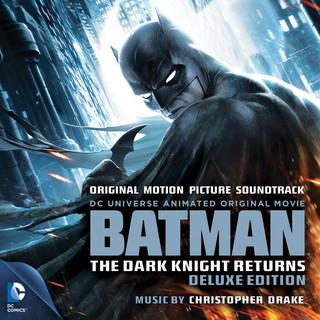 Batman: The Dark Knight Returns (Original Motion Picture Soundtrack) [Deluxe Edition] (蝙蝠俠:黑暗騎士歸來電影原聲帶)