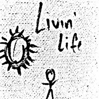 Livin\' Life