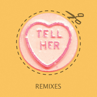 Tell Her (Remixes)