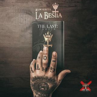 La BESTia:The Last Pt. 2