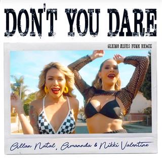 Dont You Dare (Gleino Alves Funk Remix)