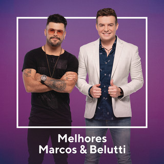 Melhores Marcos & Belutti