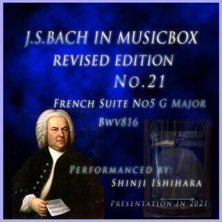バッハ・イン・オルゴール21改訂版.:フランス組曲第5番 ト長調 BWV816(オルゴール) (Bach in Musical Box 21 Revised Version : French Suite No.5 G Major BWV 816 (Musical Box))
