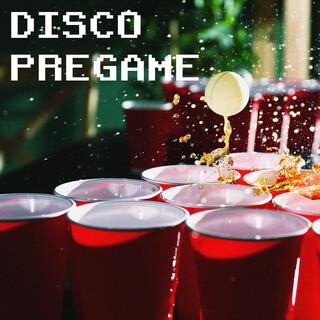 Disco Pregame