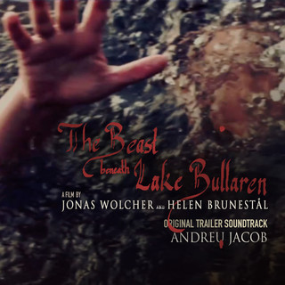 The Beast Beneath Lake Bullaron (Original Trailer Soundtrack)
