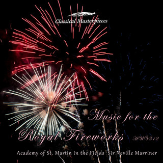 Music For The Royal Fireworks B Flat Major HWV 312