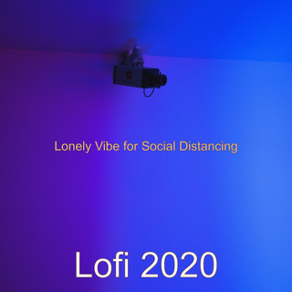 Lonely Vibe For Social Distancing
