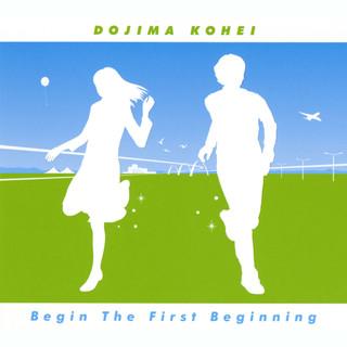 ハジメテのハジマリ -Begin The First Beginning- (Hajimete No Hajimari -Begin the First Beginning-)