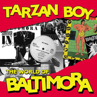 Tarzan Boy:The World Of Baltimora