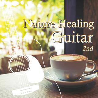 Nature Healing Guitar 2nd カフェで静かに聴くギターと自然音 (Nature Healing Guitar 2nd)