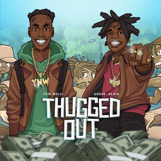 Thugged Out (Feat. Kodak Black)