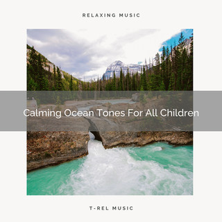 Calming Ocean Tones For All Children
