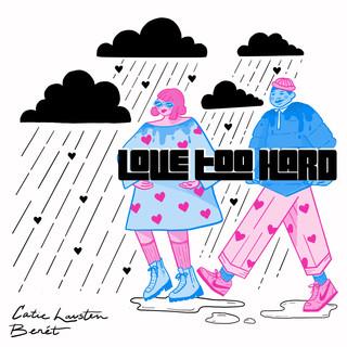 Love Too Hard (Feat. Benét)