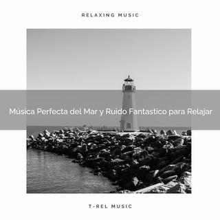 Música Perfecta Del Mar Y Ruido Fantastico Para Relajar