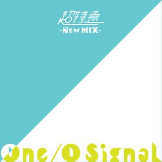 One/O Signal (New Mix) (One/O Signal New Mix)