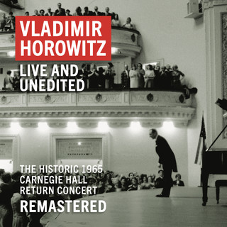 Vladimir Horowitz:Carnegie Hall Concert, May 9, 1965