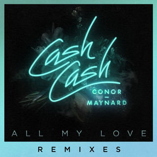 All My Love (Feat. Conor Maynard) Remixes