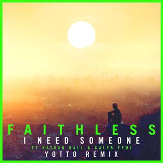 I Need Someone (Feat. Nathan Ball & Caleb Femi) (Yotto Remix) (Edit)