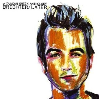 Brighter / Later:A Duncan Sheik Anthology