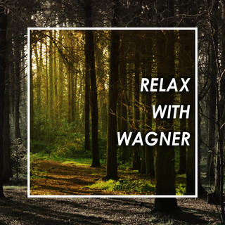 Relax With Wagner